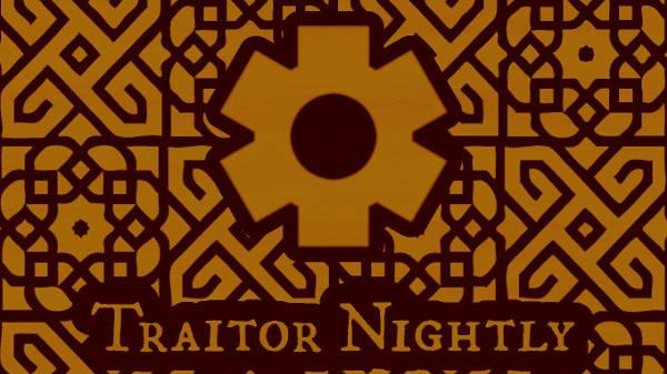 Traitor Nightly